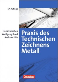 Praxis des Technischen Zeichnens Metall