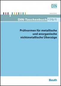 DIN-Taschenbuch 175/1. Prüfnormen für metallische und anorganische nichtmetallische Überzüge