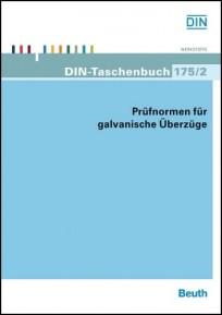 DIN-Taschenbuch 175/2. Prüfnormen für galvanische Überzüge