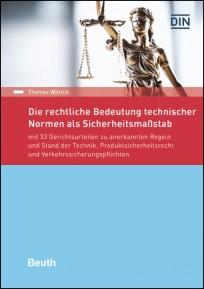 Die rechtliche Bedeutung technischer Normen als Sicherheitsmaßstab