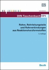 DIN-Taschenbuch 171. Rohre, Rohrleitungsteile und Rohrverbindungen aus Reaktionsharzformstoffen