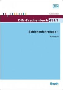 DIN-Taschenbuch 491/1. Schienenfahrzeuge 1