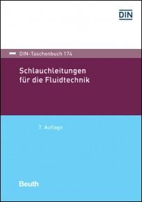 DIN-Taschenbuch 174. Schlauchleitungen für die Fluidtechnik