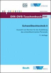 DIN-DVS-Taschenbuch 191. Schweißtechnik 4. Auswahl von Normen für die Ausbildung des schweißtechnischen Personals