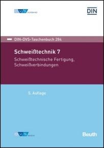 DIN-DVS-Taschenbuch 284. Schweißtechnik 7. Schweißtechnische Fertigung, Schweißverbindungen