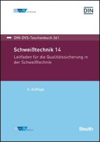 DIN-DVS-Taschenbuch 361. Schweißtechnik 14. Leitfaden für die Qualitätssicherung in der Schweißtechnik