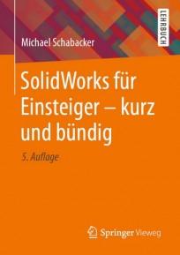 SolidWorks für Einsteiger - kurz und bündig