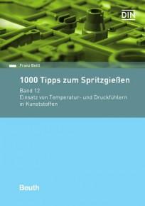 1000 Tipps zum Spritzgießen. Band 12: Einsatz von Temperatur und Druckfühler im Spritzgieß-Werkzeug