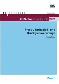 DIN-Taschenbuch 262. Press-, Spritzgieß- und Druckgießwerkzeuge