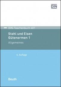 DIN-Taschenbuch 401. Stahl und Eisen: Gütenormen 1 - Allgemeines