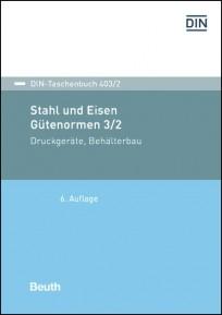 DIN-Taschenbuch 403/2. Stahl und Eisen: Gütenormen 3/2. Druckgeräte, Behälterbau