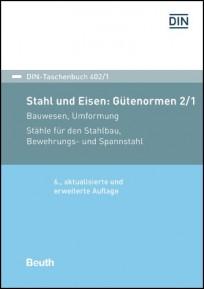 DIN-Taschenbuch 402/1. Stahl und Eisen: Gütenormen 1 - Bauwesen, Umformung
