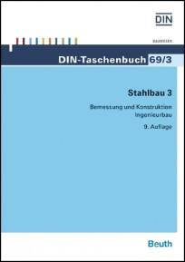 DIN-Taschenbuch 69/3. Stahlbau 3: Bemessung und Konstruktion