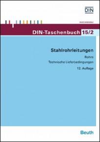 DIN-Taschenbuch 15/2. Stahlrohrleitungen - Rohre - Technische Lieferbedingungen