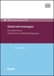 DIN-Taschenbuch 15/1. Stahlrohrleitungen - Grundnormen, Technische Lieferbedingungen