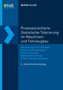 Prozessorientierte Statistische Tolerierung im Maschinen- und Fahrzeugbau