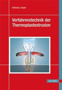 Verfahrenstechnik der Thermoplastextrusion