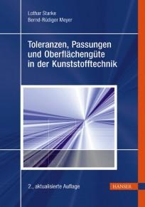 Toleranzen, Passungen und Oberflächengüte in der Kunststofftechnik