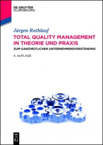 Total Quality Management in Theorie und Praxis