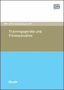 DIN-Tasachenbuch 291. Trainingsgeräte und Fitnessstudios