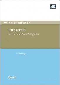 DIN-Taschenbuch 116. Turngeräte, Matten und Spielfeldgeräte