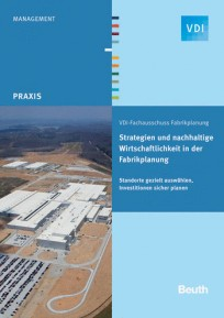 Strategien und nachhaltige Wirtschaftlichkeit in der Fabrikplanung
