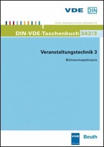 DIN-VDE-Taschenbuch 342/3. Veranstaltungstechnik 3 - Bühnenmaschinerie