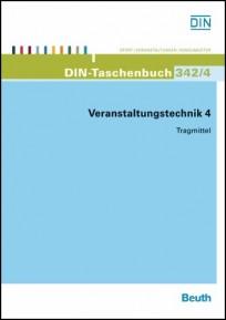 DIN-Taschenbuch 342/4. Veranstaltungstechnik 4 - Tragmittel
