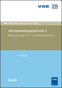 DIN-VDE-Taschenbuch 342/2. Veranstaltungstechnik 2 - Beleuchtung, Ton- und Medientechnik