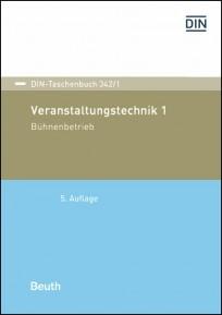 DIN-Taschenbuch 342/1. Veranstaltungstechnik 1 - Bühnenbetrieb