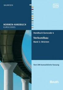 Normen-Handbuch Eurocode 4 - Verbundbau. Band 2: Brücken