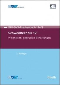 DIN-DVS-Taschenbuch 196/2. Schweißtechnik 12. Weichlöten, gedruckte Schaltungen