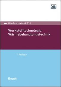 DIN-Taschenbuch 218. Werkstofftechnologie Wärmebehandlungstechnik