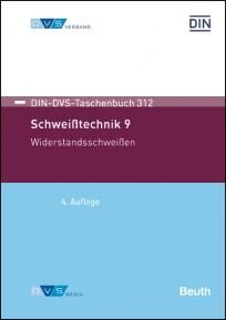 DIN-DVS-Taschenbuch 312. Schweißtechnik 9: Widerstandsschweißen