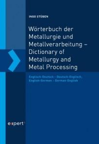 Wörterbuch der Metallurgie und Metallverarbeitung. Englisch-Deutsch - Deutsch-Englisch