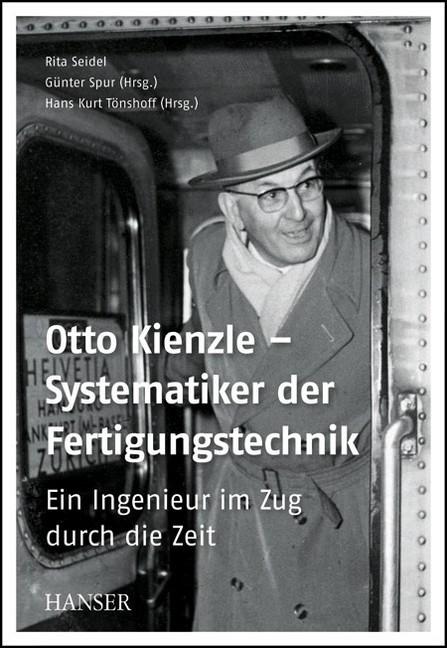 Otto kienzle systematiker der fertigungstechnik for Ingenieur fertigungstechnik
