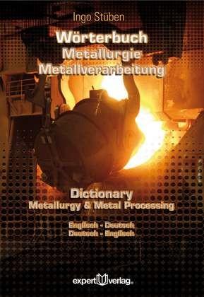 deutsch englisch worterbuch w rterbuch der metallurgie und metallverarbeitung
