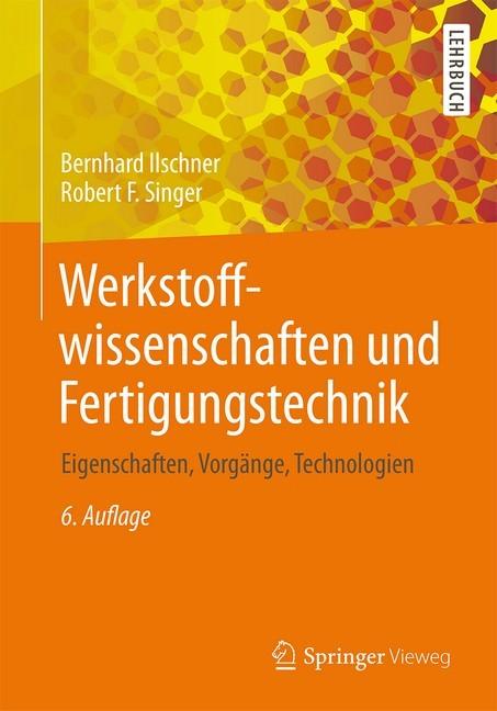 Werkstoffwissenschaften und fertigungstechnik ilschner for Ingenieur fertigungstechnik