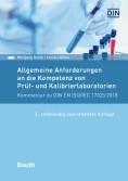 Allgemeine Anforderungen an die Kompetenz von Prüf- und Kalibrierlaboratorien