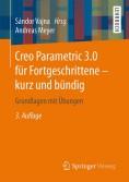 Creo Parametric 3.0 für Fortgeschrittene - kurz und bündig