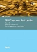 1000 Tipps zum Spritzgießen. Band 10: Kautschuk - Thermoplastische Elastomere
