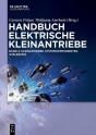 Handbuch elektrische Kleinantriebe. Band 2
