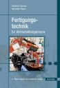 Fertigungstechnik für Wirtschaftsingenieure