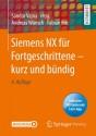 Siemens NX für Fortgeschrittene - kurz und bündig