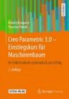 Creo Parametric 3.0 - Einstiegskurs für Maschinenbauer