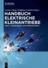Handbuch Elektrische Kleinantriebe. Band 1