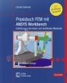 Praxisbuch FEM mit ANSYS Workbench