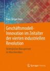 Geschäftsmodell-Innovation im Zeitalter der vierten industriellen Revolution