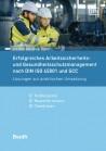 Erfolgreiches Arbeitssicherheits- und Gesundheitsschutzmanagement nach DIN ISO 45001 und SCC
