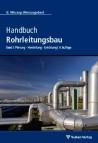 Handbuch Rohrleitungsbau. Band 1: Planung - Herstellung - Errichtung